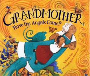 GRANDMOTHER, HAVE THE ANGELS COME? Book Cover